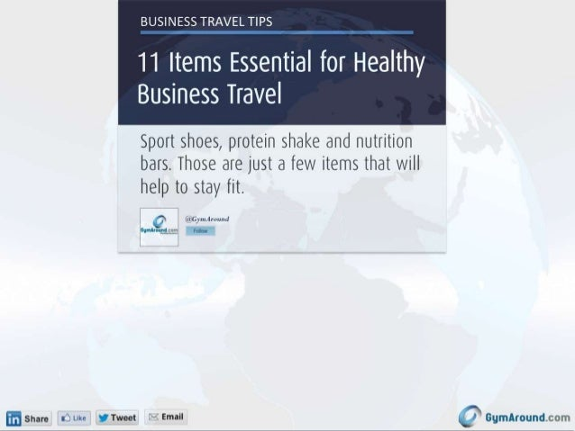 Business Travel Tips • 11 Important Items for Healthy Business Travel • Sport shoes, protein shake and nutrition bars. Tho...
