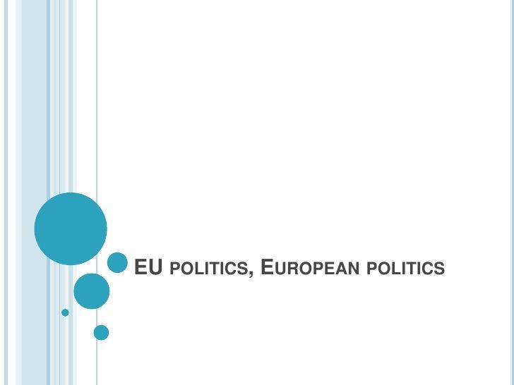 EU politics, European politics<br />
