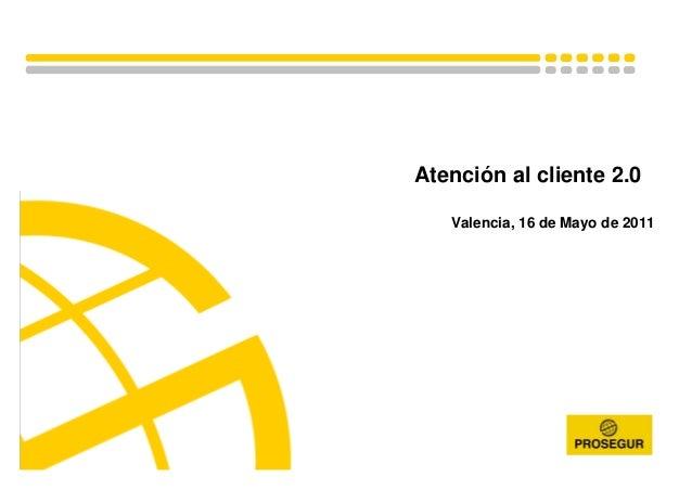 Atención al cliente 2.0 Valencia, 16 de Mayo de 2011