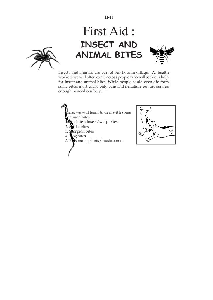 11-11              First Aid :          INSECT AND         ANIMAL BITESInsects and animals are part of our lives in villag...