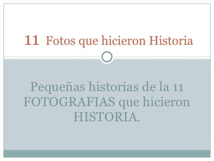 11   Fotos que hicieron Historia Pequeñas historias de la 11 FOTOGRAFIAS que hicieron HISTORIA.