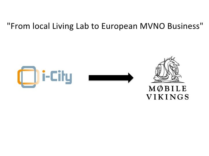 """""""From local Living Lab to European MVNO Business"""""""