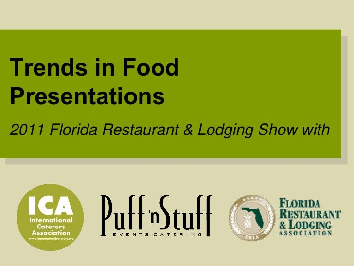 Trends in Food Presentations 2011 Florida Restaurant & Lodging Show with