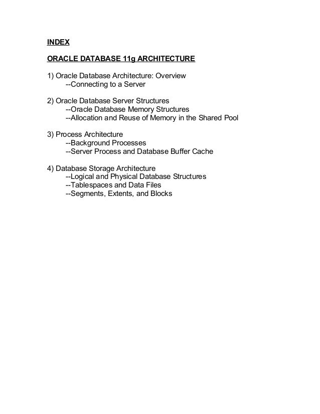 INDEXORACLE DATABASE 11g ARCHITECTURE1) Oracle Database Architecture: Overview      --Connecting to a Server2) Oracle Data...