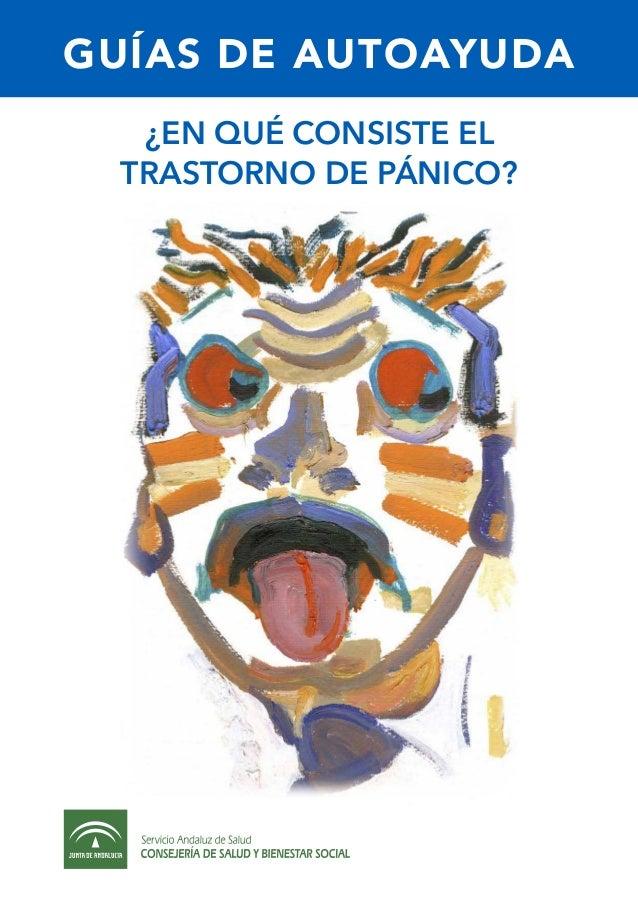 GUÍAS DE AUTOAYUDA ¿En qué consiste el trastorno de pánico?