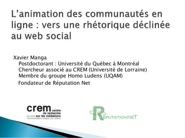 Xavier Manga Postdoctorant : Université du Québec à Montréal Chercheur associé au CREM (Université de Lorraine) Membre du ...