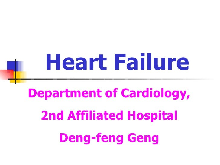 Heart Failure Department of Cardiology, 2nd Affiliated Hospital Deng-feng Geng