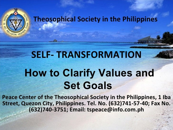 SELF- TRANSFORMATION Peace Center of the Theosophical Society in the Philippines, 1 Iba Street, Quezon City, Philippines. ...