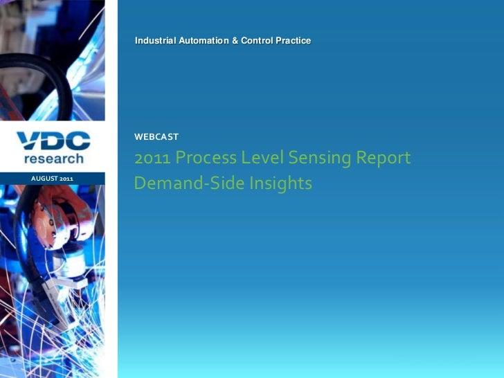 Industrial Automation & Control Practice                  WEBCAST                  2011 Process Level Sensing Report AUGUS...