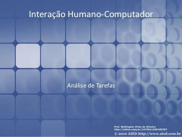 Interação Humano Computador Capítulo 11 - Análise de Atividades