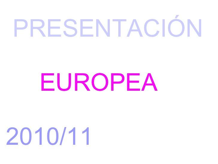 PRESENTACIÓN EUROPEA 2010/11
