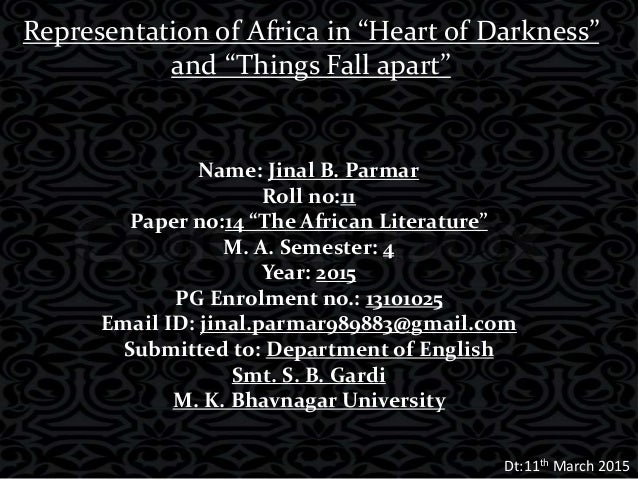 heart of darkness and things fall apart essay Heart of darkness and things fall apart my interest in joseph conrad is centered around understanding what brought him to the congo and how the events that.