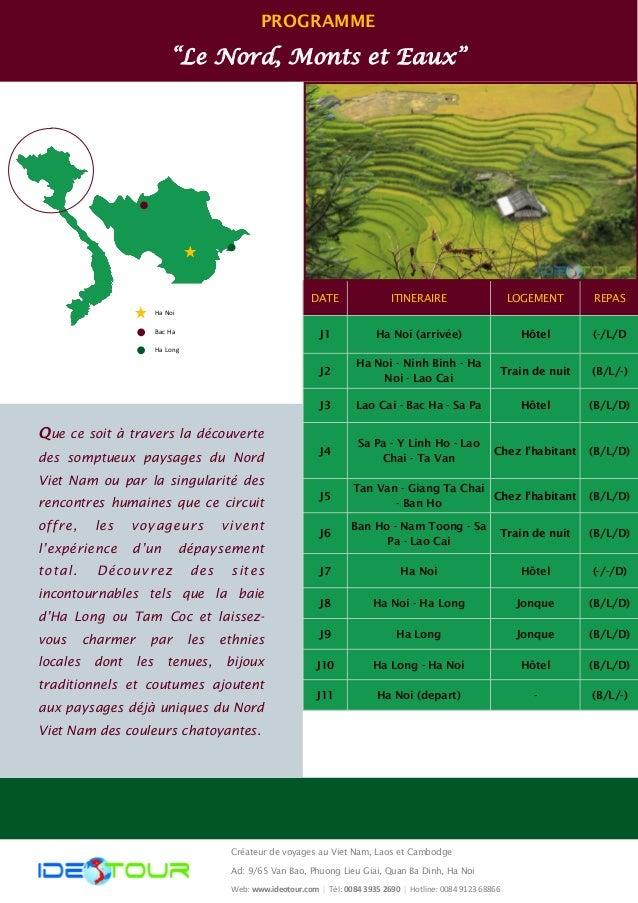 """PROGRAMME """"Le Nord, Monts et Eaux"""" DATE ITINERAIRE REPASLOGEMENT J1 Ha Noi (arrivée) (-/L/DHôtel J2 Ha Noi - Ninh Binh - H..."""