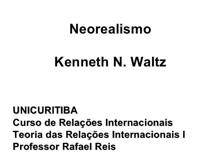 <ul><li>UNICURITIBA </li></ul><ul><li>Curso de Relações Internacionais </li></ul><ul><li>Teoria das Relações Internacionai...