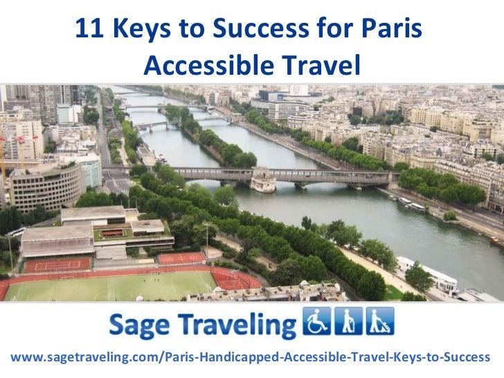 11 Keys to Success for Paris              Accessible Travelwww.sagetraveling.com/Paris-Handicapped-Accessible-Travel-Keys-...