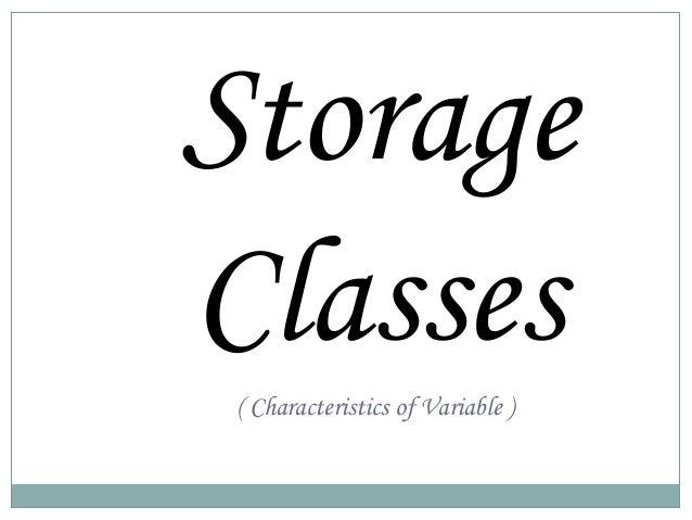 StorageClasses ( Characteristics of Variable )