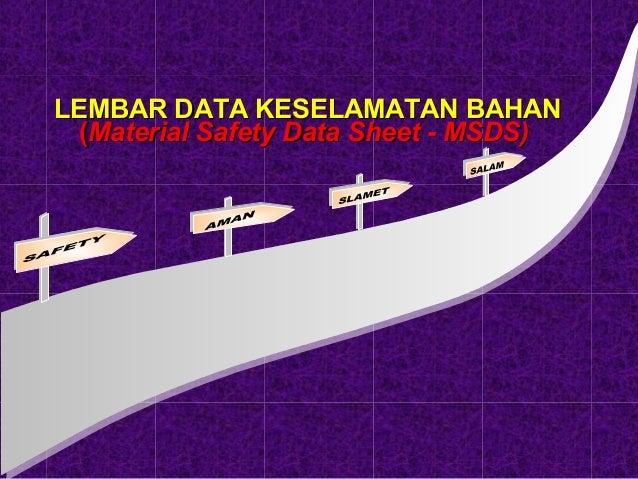 LEMBAR DATA KESELAMATAN BAHAN  (Material Safety Data Sheet - MSDS)