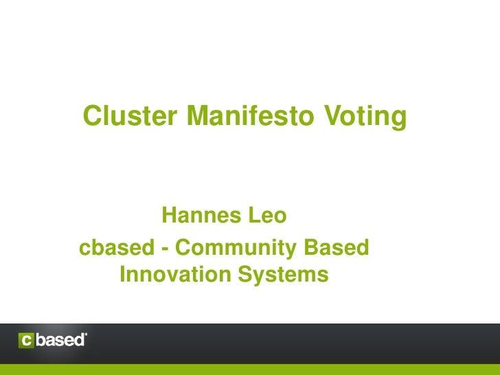 Cluster Manifesto Voting       Hannes Leocbased - Community Based   Innovation Systems