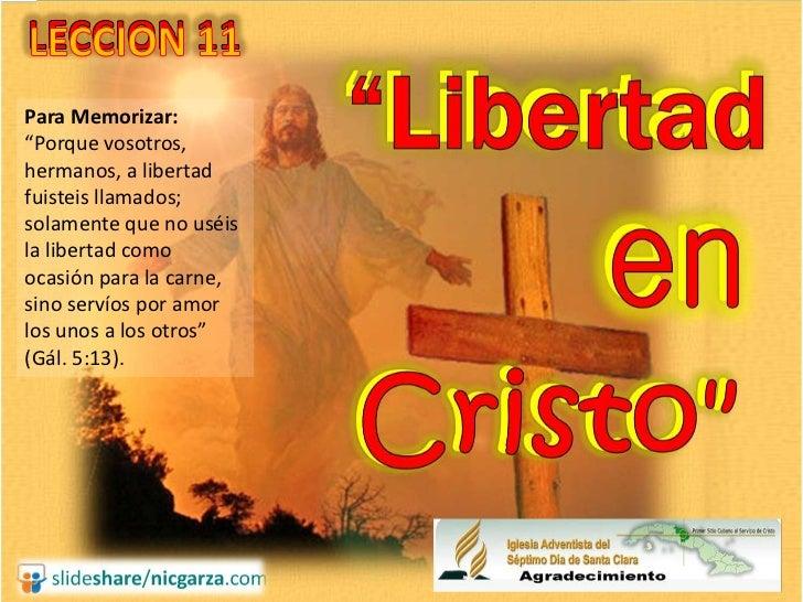 """Para Memorizar:""""Porque vosotros,hermanos, a libertadfuisteis llamados;solamente que no uséisla libertad comoocasión para l..."""
