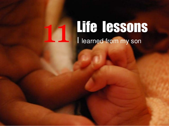 11 Life Lessons I Learned from my Son