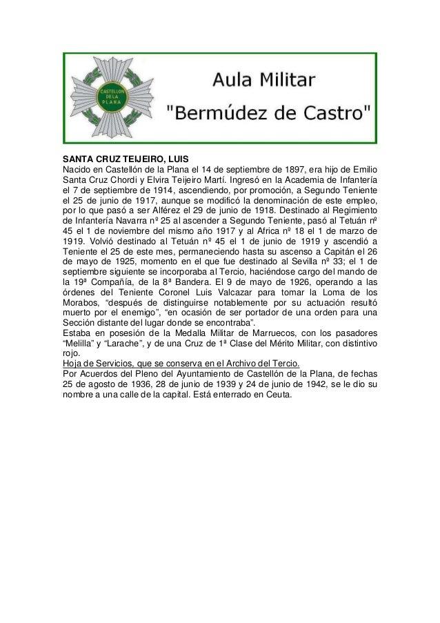 SANTA CRUZ TEIJEIRO, LUIS Nacido en Castellón de la Plana el 14 de septiembre de 1897, era hijo de Emilio Santa Cruz Chord...