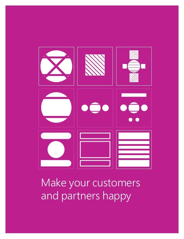 1 Make your customers and partners happy