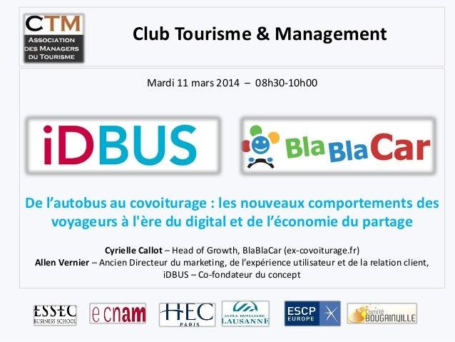 Mardi 11 mars 2014 – 08h30-10h00 De l'autobus au covoiturage : les nouveaux comportements des voyageurs à l'ère du digital...