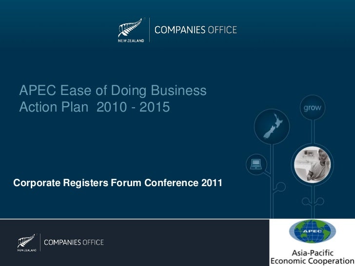APEC Ease of Doing Business Action Plan 2010 - 2015Corporate Registers Forum Conference 2011