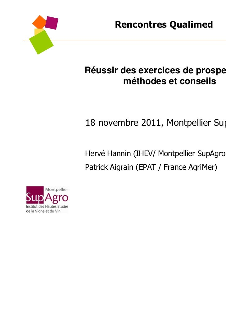 Rencontres QualimedRéussir des exercices de prospective :         méthodes et conseils18 novembre 2011, Montpellier SupAgr...