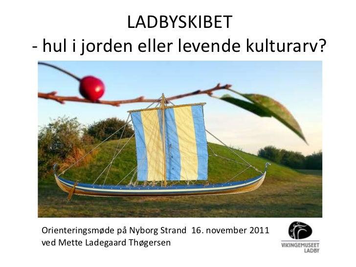 Mette Ladgaard Thoegersen Ladbyskibet hul i jorden eller levende kulturarv