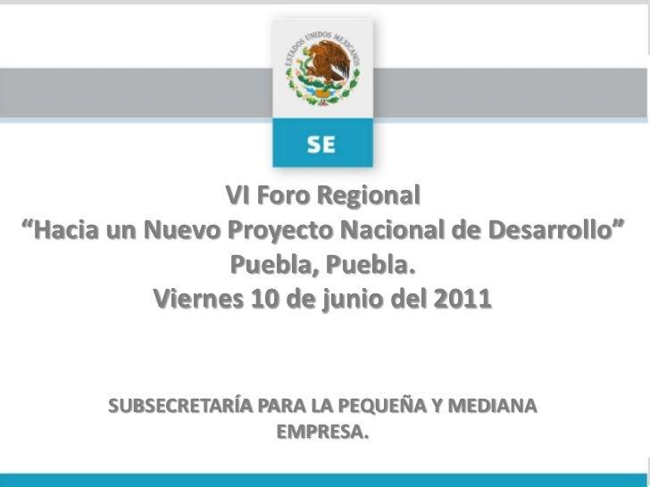 """VI Foro Regional<br />""""Hacia un Nuevo Proyecto Nacional de Desarrollo""""<br />Puebla, Puebla.<br />Viernes 10 de junio del 2..."""