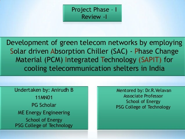 Project Phase – I                             Review -IDevelopment of green telecom networks by employing Solar driven Abs...