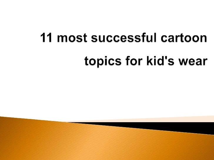 11 most successful cartoon topics for kid's wear