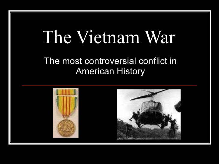 the controversial vietnam war The cambodian campaign during the vietnam war has 23 ratings and 4   campaign during the vietnam war: the history of the controversial invasion of.