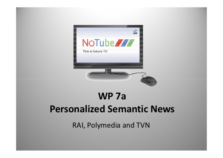 WP 7aPersonalized Semantic News    RAI, Polymedia and TVN