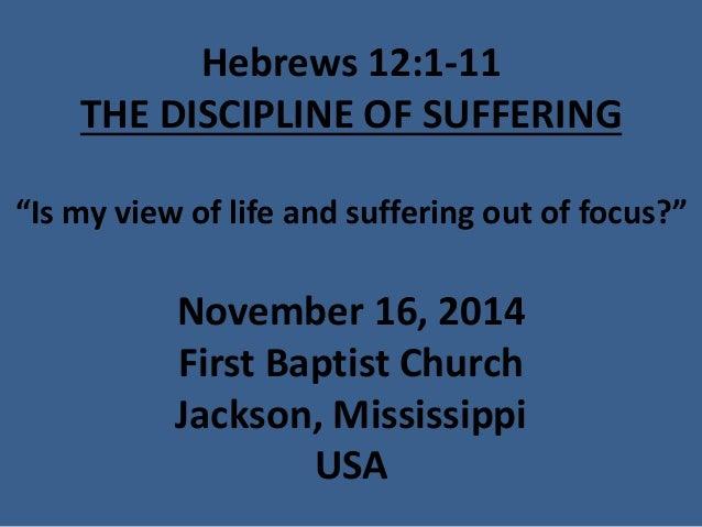 11 November 16, 2014, Hebrews 12, The Discipline Of Suffering