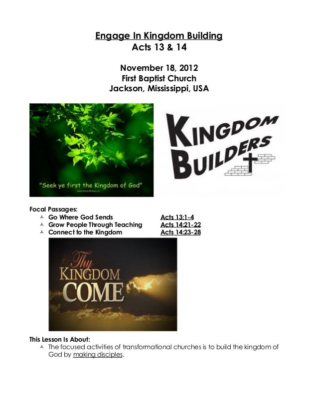 Engage In Kingdom Building                             Acts 13 & 14                            November 18, 2012          ...