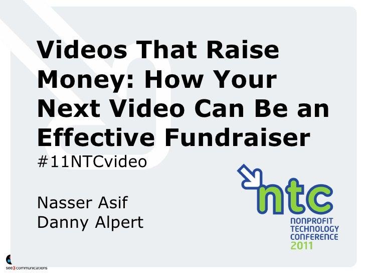 Videos That Raise Money: How Your Next Video Can Be an Effective Fundraiser #11NTCvideo Nasser Asif Danny Alpert