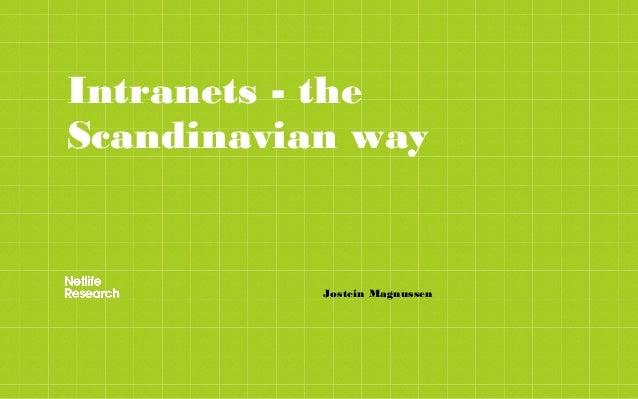 Intranets - theScandinavian way           Jostein Magnussen