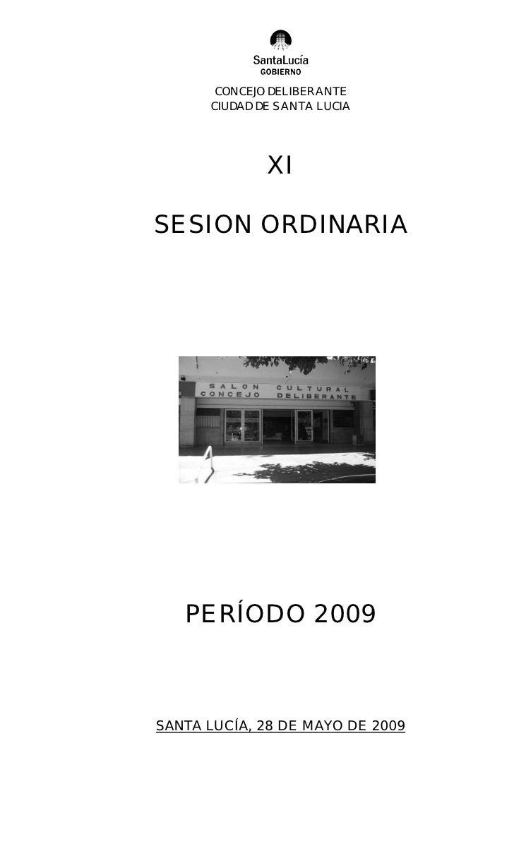 CONCEJO DELIBERANTE       CIUDAD DE SANTA LUCIA                   XI  SESION ORDINARIA        PERÍODO 2009    SANTA LUCÍA,...