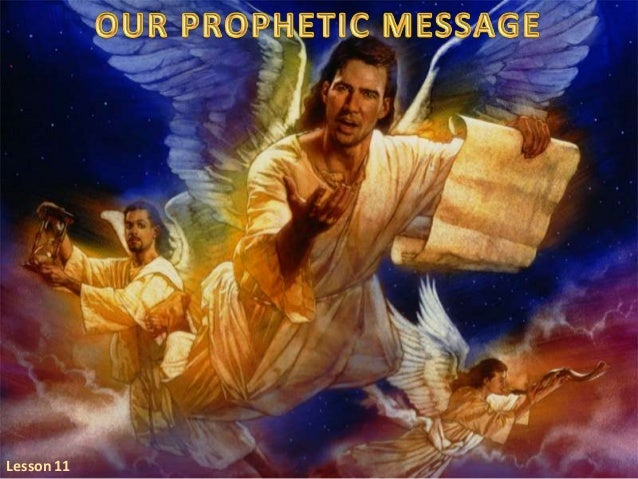 11 our prophetic message