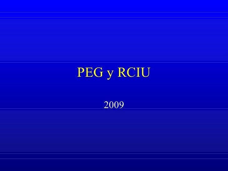 PEG y RCIU 2009