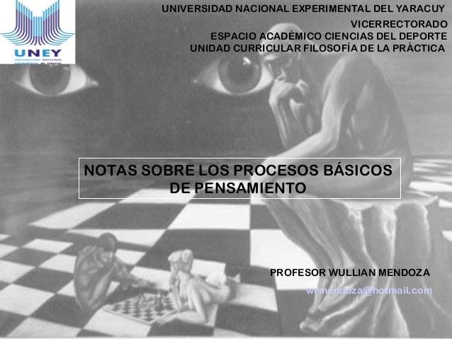 1 NOTAS SOBRE LOS PROCESOS BÁSICOS DE PENSAMIENTO VICERRECTORADO ESPACIO ACADÉMICO CIENCIAS DEL DEPORTE UNIDAD CURRICULAR ...