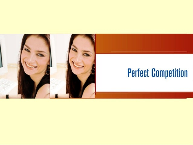 In This Lecture…  Concept of Perfect Competition Market  Features of Perfectly Competition Market  Conditions of ShortR...