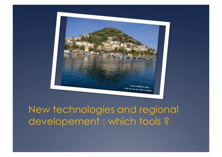 New technologies and regionaldevelopement : which tools ?