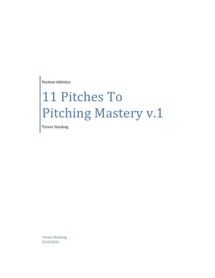 Pastime Athletics11 Pitches To Pitching Mastery v.1Trevor Stocking Trevor Stocking 5/10/2010<br />