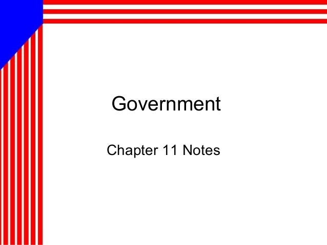 GovernmentChapter 11 Notes