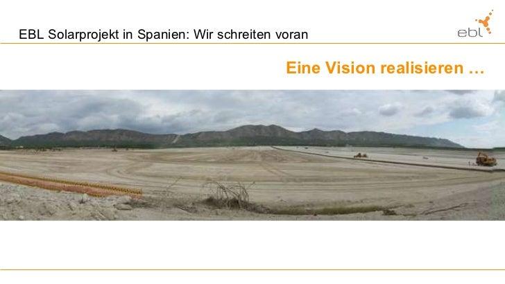 EBL Solarprojekt in Spanien: Wir schreiten voran Eine Vision realisieren …