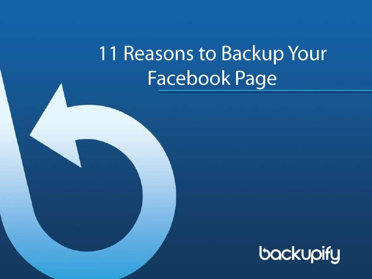 11 Reasons to Backup Your Facebook Page<br />