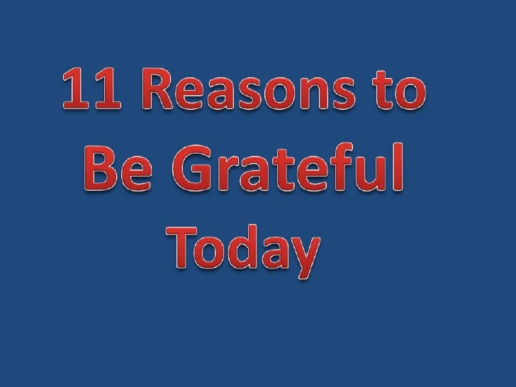 11 reasons to be grateful today
